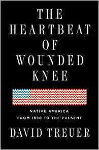 The Heartbeat of Wounded Knee: